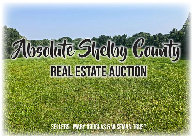 Absolute Shelby County Real Estate Auction
