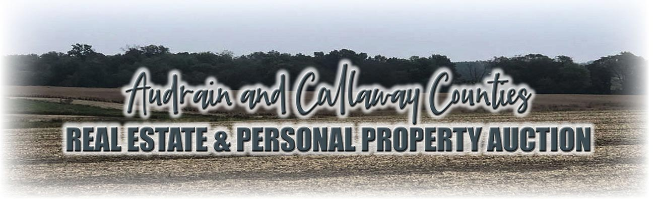 634 +/- Acres Audrain &  Callaway Counties Real Estate & Pers. Property Auction